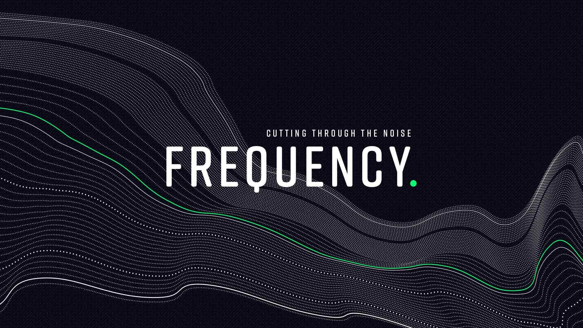 Cutting through the noise. Frequency Sermon Series