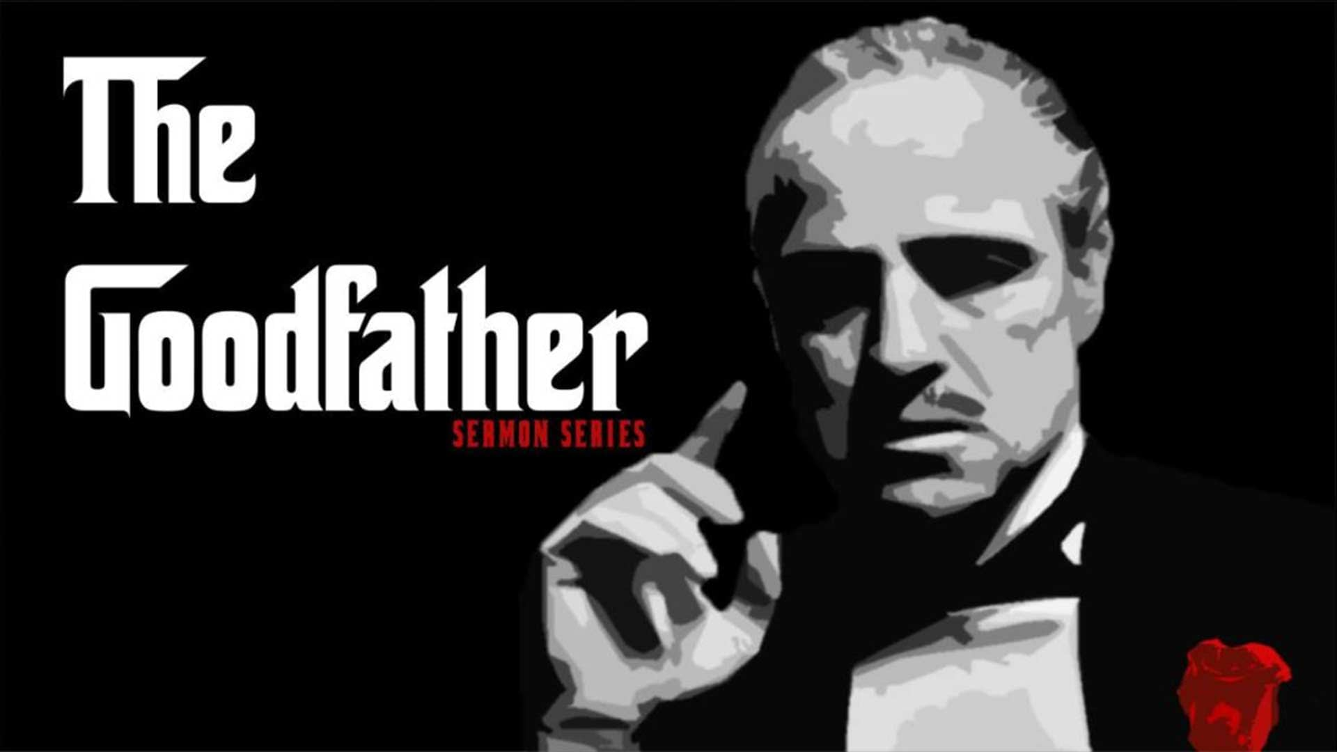 The Goodfather Sermon Series